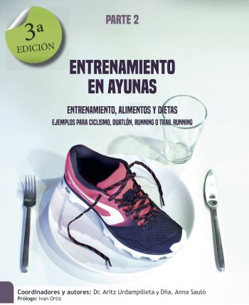 Entrenamiento en ayunas, parte 2. Entrenamiento, alimentos y dietas